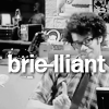 Brie: Brie-lliant!