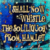 Carrie Leigh: whistle hamlet's soliloquy