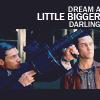 smilebackwards: dream a little bigger darling