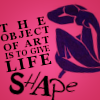 Quote / art gives life shape