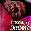 I Dream Of Deanie