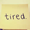 text - tired