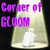 Corner of GLOOM