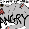 do not pet when angry