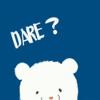 dare?