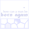 born again, nicodemus, john 3