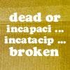 Dead or Broken
