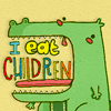 i eat children
