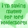 [HP] saving myself for voldy!