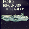 Fastest Hunk of Junk in the Galaxy
