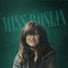 miss roslin