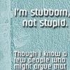 Anita Blake Quote - Stubborn