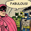 「BATMAN」FAB-FUCKING-TABULOUS
