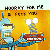 Futurama - hooray for me and fuck you