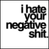 your negative