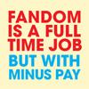 CC - fandom full time job