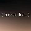 (breathe.)