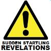 sudden startling revelations