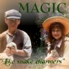 secret garden: magic, magic: like snake charmers