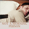 Dana: Dean - Not a Morning Person