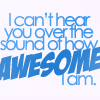 Des: Awesome I am