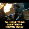 Must I Do Everything? Aragorn