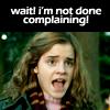 Hermione complaining