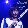Xiana Asuka: HashimotoTaito - Closed Eye