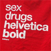 text | sex drugs helvetica bold