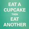 Elle Blessingway: Text: Eat Cupcake & Another