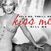 Bee: Marylin Monroe - Kiss Me