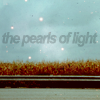 bless_me_once: pearls of light