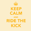 Keep calm & ride the kick