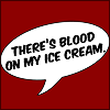 blood on my icecream