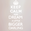 dream a little bigger