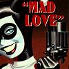 Nicole: Harley Quinn - Mad Love