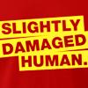 slightly damaged human