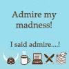 NaNo Madness Admire
