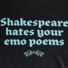 echo: shakespeare hates your emo poems