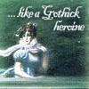 Like a Gothick heroine
