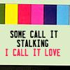 Ha.Na -♫Cherr.Love♫-: stalking = love