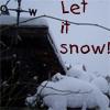snow, let it snow