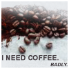 natural_blue_26: Quote ~ I Need Coffee
