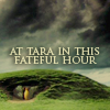 Tara in this fateful hour