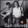 Slash different.