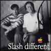 Slash different.