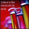 Science Is Witchcraft For Nerds