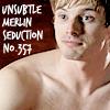 Merlin Arthur Unsubtle Seduction