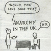 the sun comes up because the world turns: anarchy UK