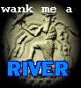 wank me a river, Enki